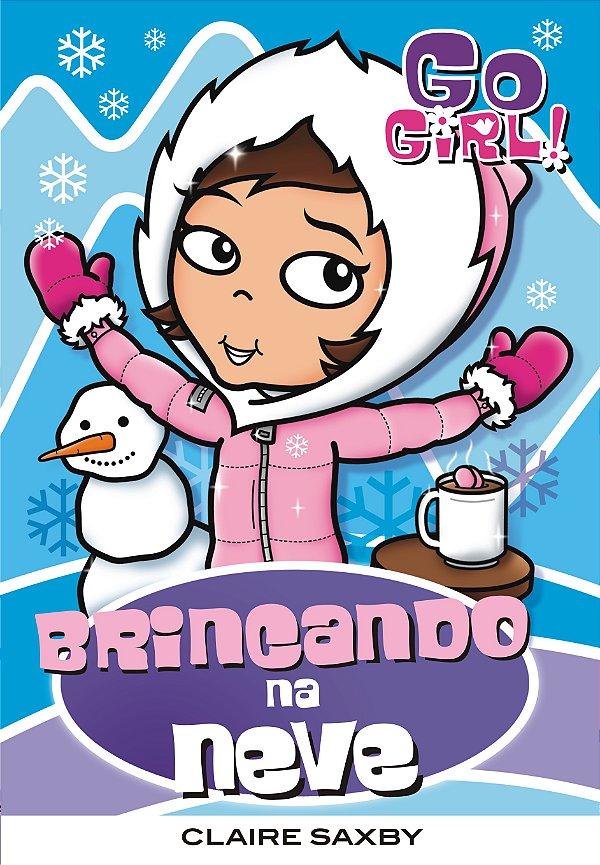 Go Girl! - Brincando Na Neve - Vol 22