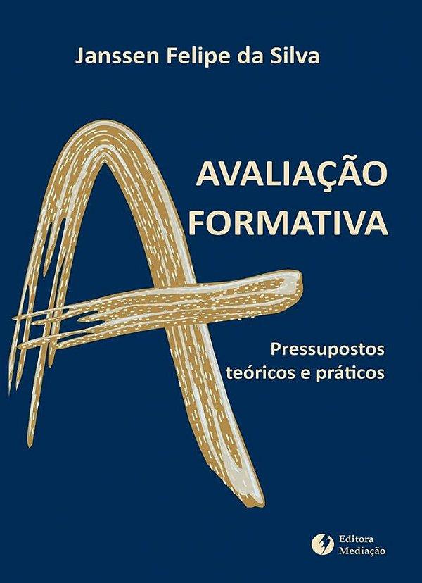 Avaliação formativa: pressupostos teóricos e práticos