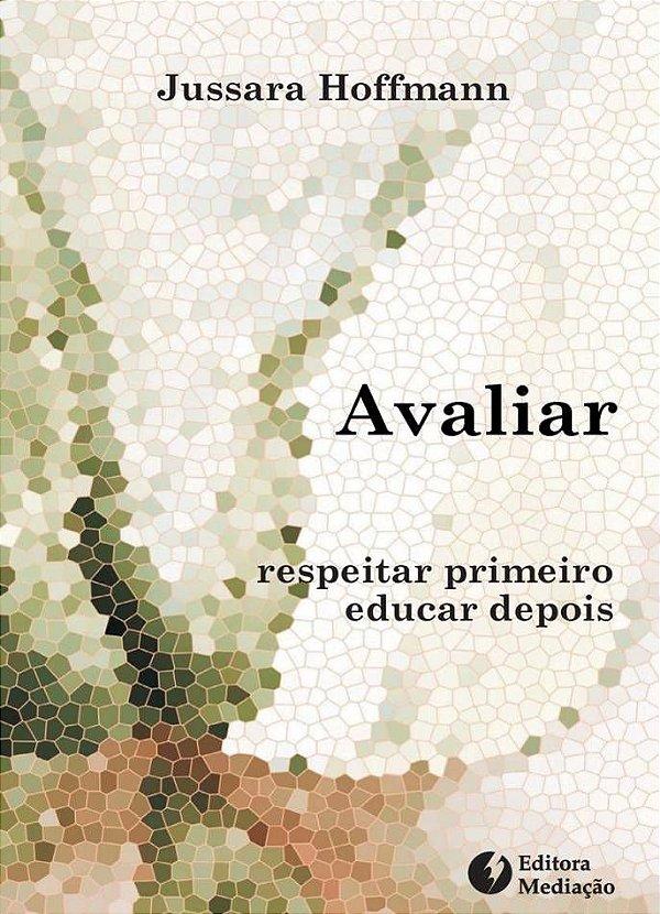 Avaliar: respeitar primeiro, educar depois