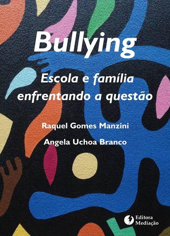 Bullying: escola e família enfrentando a questão