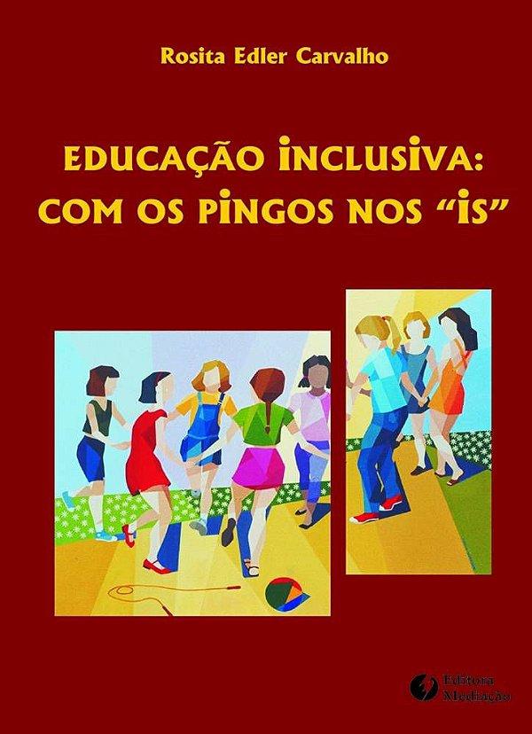 """Educação inclusiva: com os pingos nos """"is"""""""