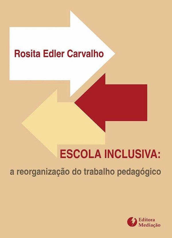 Escola inclusiva: a reorganização do trabalho pedagógico