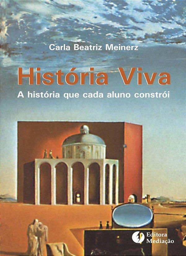 História viva: a história que cada aluno constrói