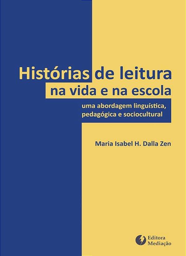 Histórias de leitura na vida e na escola: uma abordagem linguística, pedagógica e sociocultural