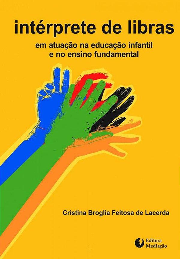 Intérprete de Libras: em atuação na educação infantil e no ensino fundamental