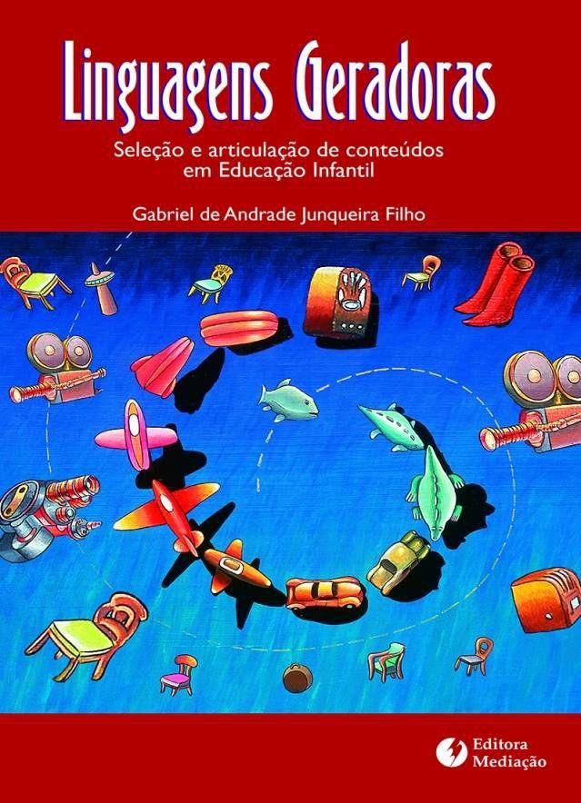 Linguagens geradoras: seleção e articulação de conteúdos em educação infantil