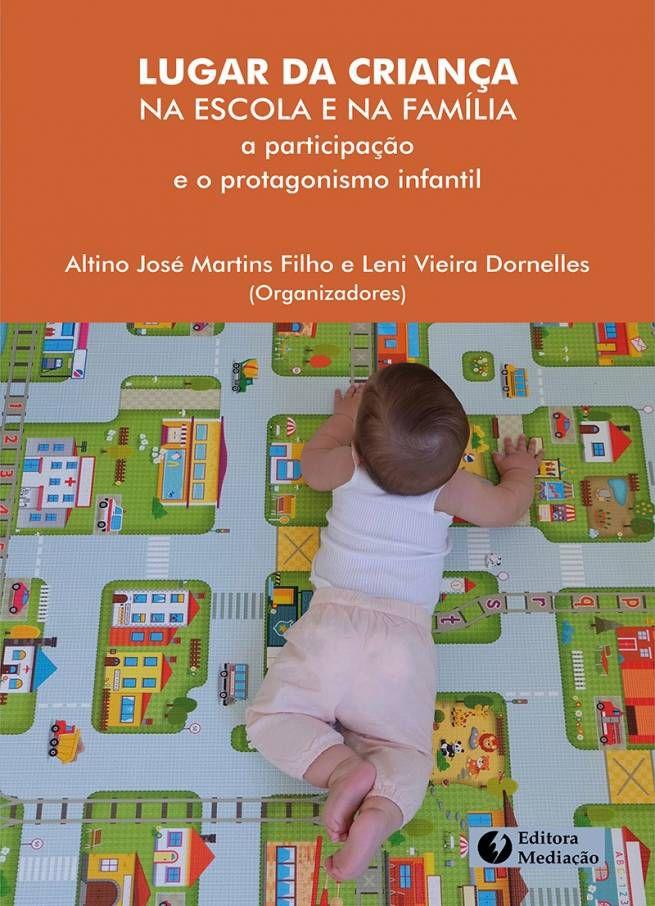 Lugar da criança na escola e na família: a participação e o protagonismo infantil