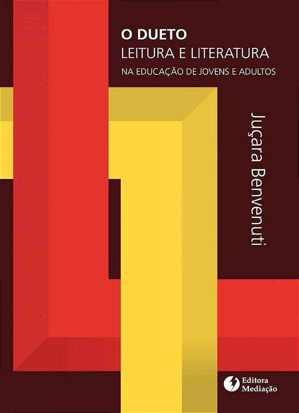 O dueto leitura e literatura: na educação de jovens e adultos
