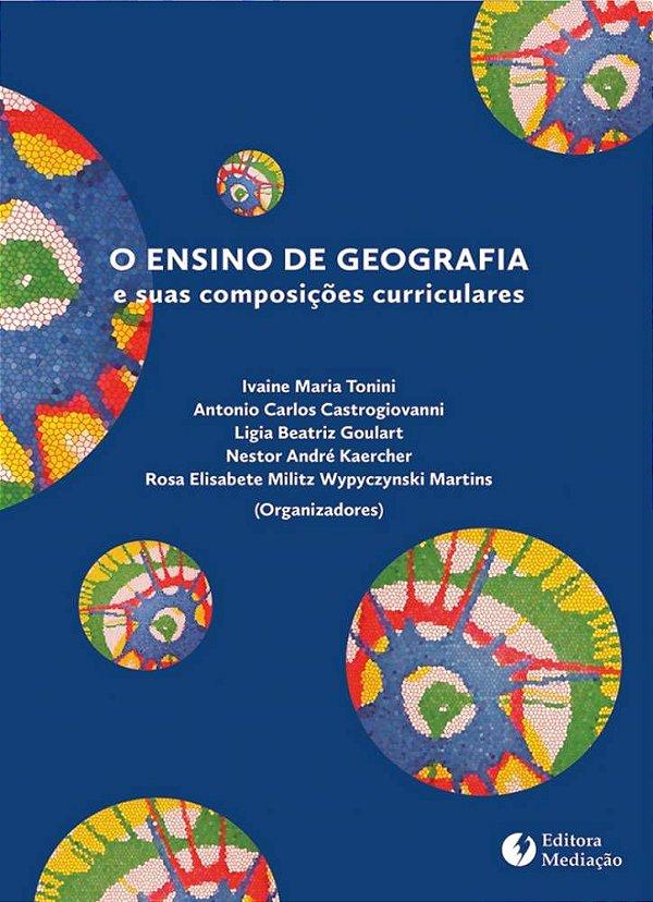 O ensino de geografia: e suas composições curriculares