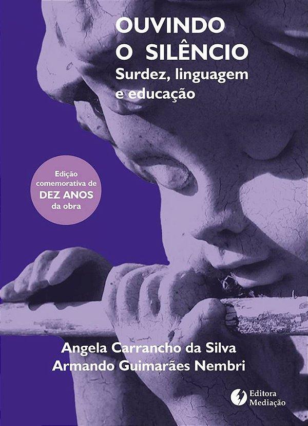 Ouvindo o silêncio: surdez, linguagem e educação