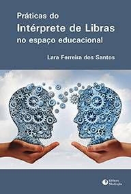 Práticas do intérprete de Libras no cenário educacional