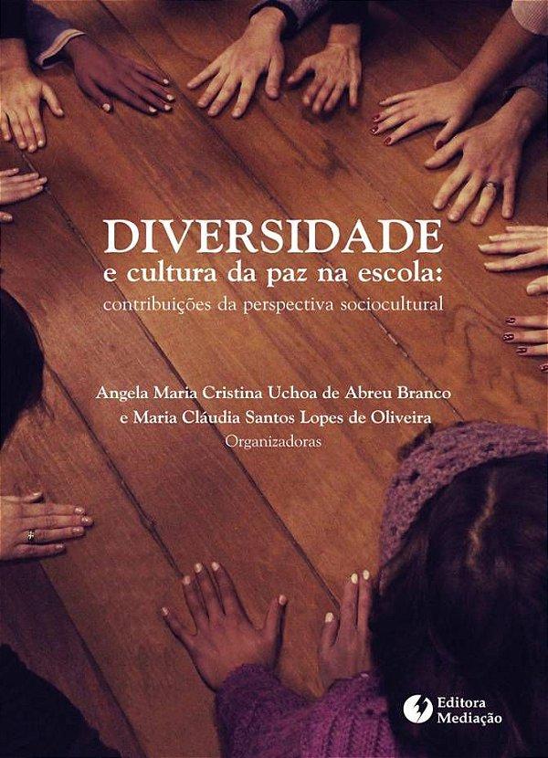 Diversidade e cultura da paz na escola: contribuições da perspectiva sociocultural