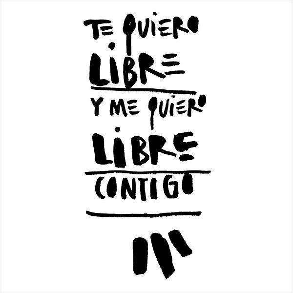 Adesivo - Te Quiero Libre Y Me Quiero Libre Contigo Outros