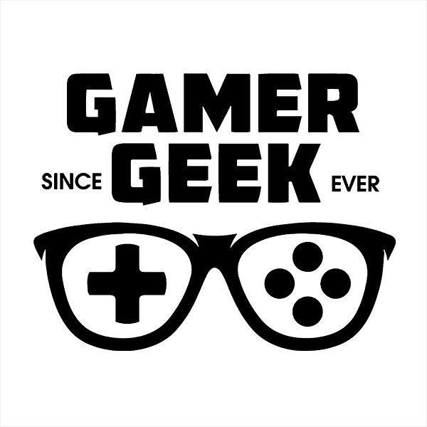Adesivo - Gamer Geek Since Ever Desde Sempre Geek
