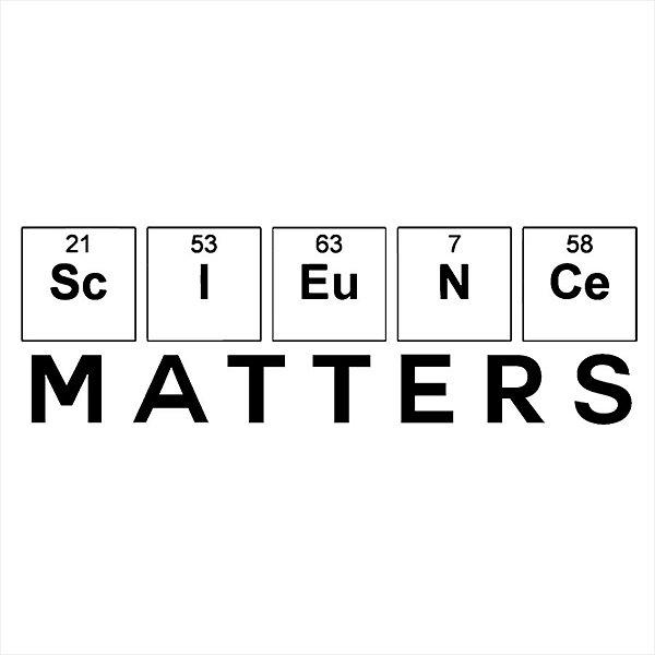 Adesivo - Science Matters Ciência Importa Ciência
