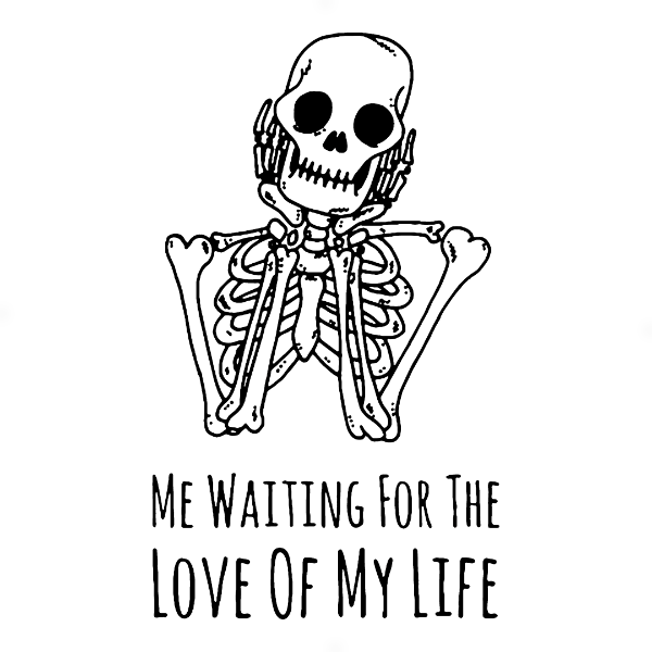 Adesivo - Esqueleto Skeleton Me Waiting for The Love Of My Life