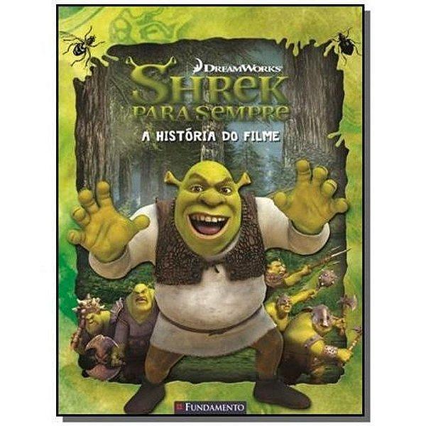 Livro Shrek Para Sempre - A História do Filme (DreamWorks)