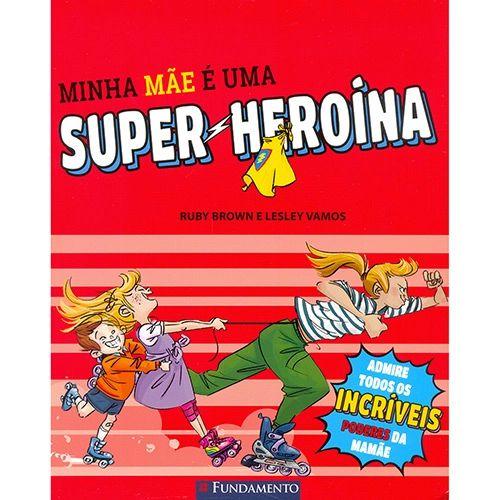 Livro Minha Mãe é Uma Super-Heroína