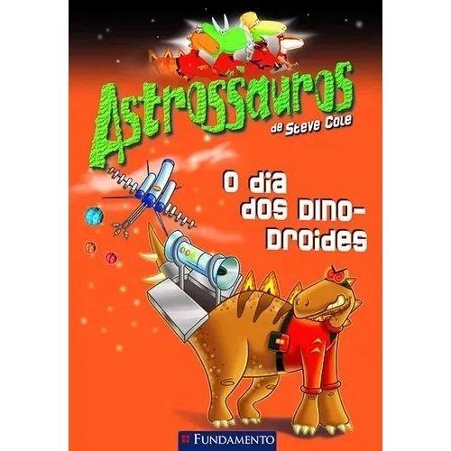 Livro Astrossauros: O Dia Dos Dinodroides