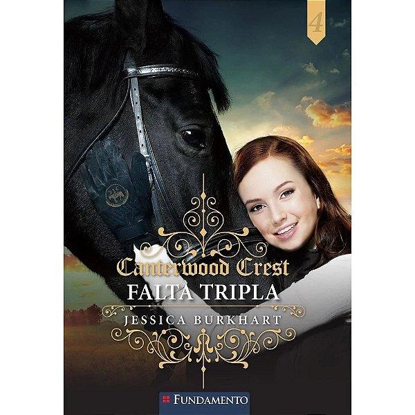 Livro Canterwood Crest 04 - Falta Tripla