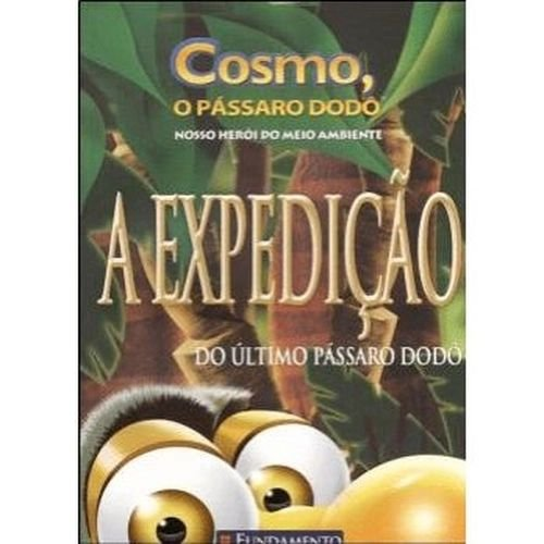 Livro Cosmo, O Pássaro DODÔ - A Expedição do Último Pássaro DODÔ