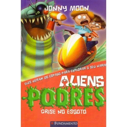 Livro Aliens Podres - Crise no Esgoto
