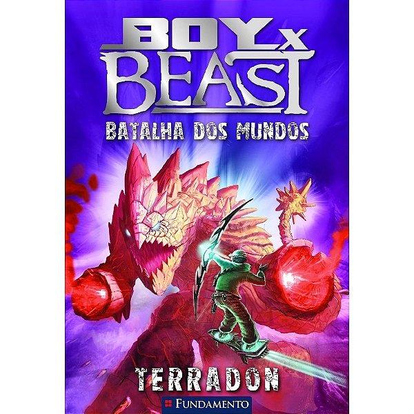 Livro Boy X Beast - Batalha Dos Mundos - Terradon