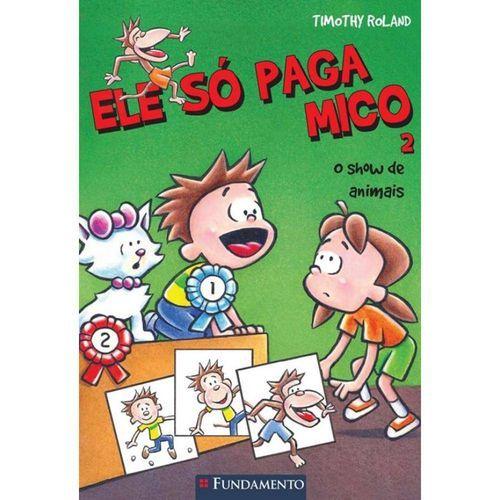 Livro Ele Só Paga Mico - O Show de Animais