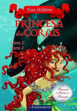 Livro Princesas do Reino da Fantasia - Princesa dos Corais - Parte 2