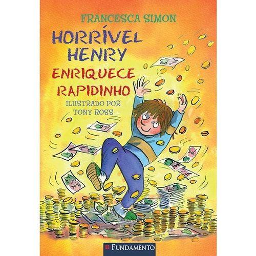 Livro Horrível Henry - Horrível Henry Enriquece Rapidinho
