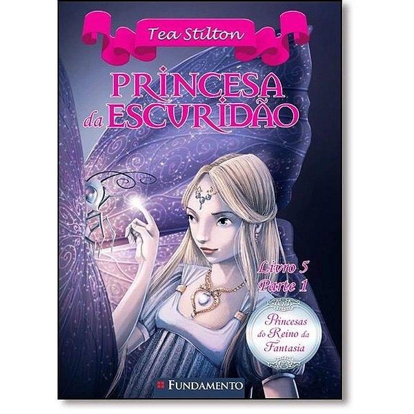 Livro Princesas do Reino da Fantasia - Princesa da Escuridão - Parte 1