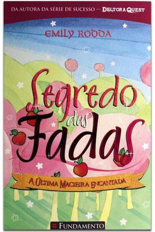 Livro Segredo Das Fadas 1.4 - A Última Macieira Encantada