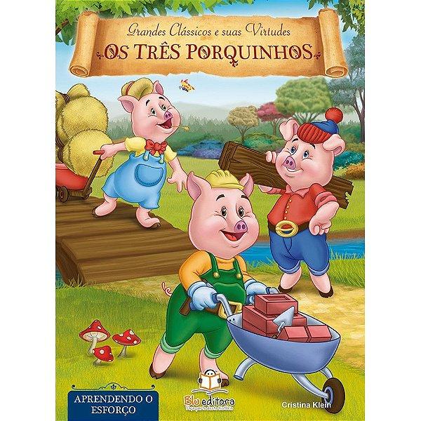 Livro de Virtudes Os Três Porquinhos Aprendendo a Esforço
