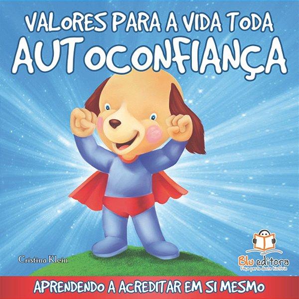 Livro Infantil Valores para a Vida Toda Autoconfiança