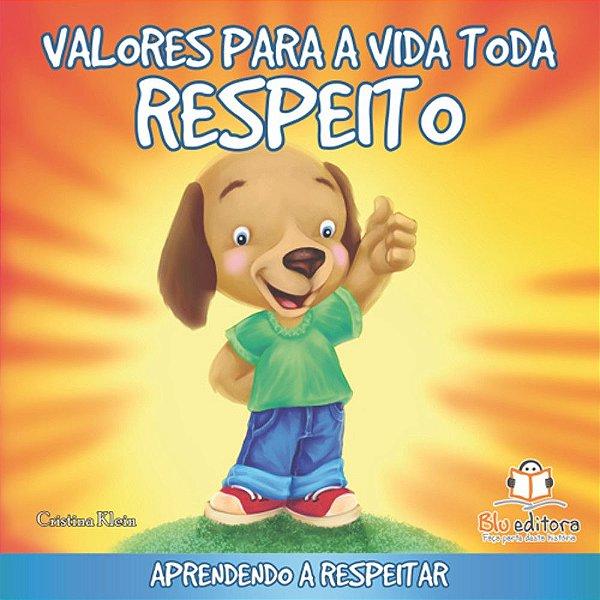 Livro Infantil Valores para a Vida Toda Respeito