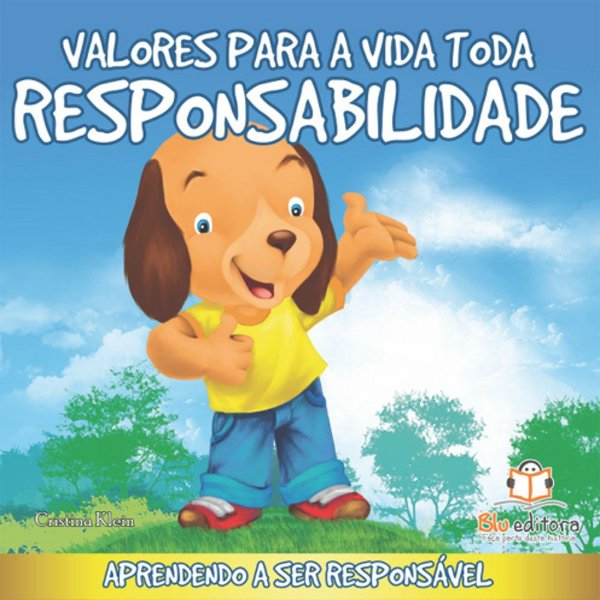 Livro Infantil Valores para a Vida Toda Responsabilidade