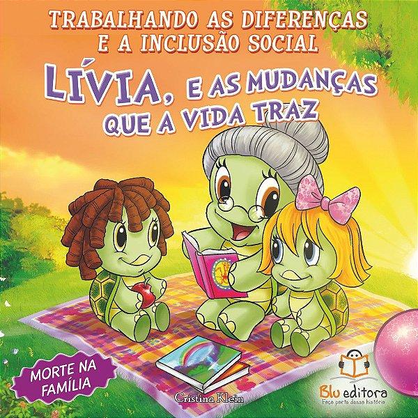 Livro Trabalhando as Diferenças e a Inclusão Social Lívia e as Mudanças que a Vida Traz