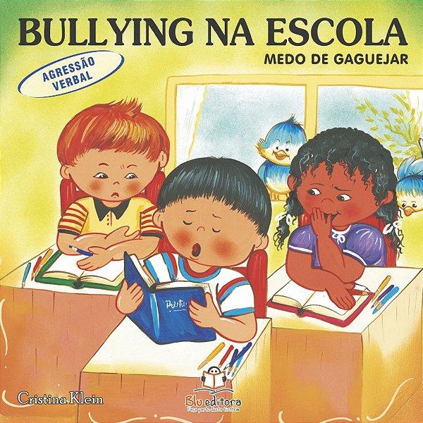 Livro Bullying na Escola Agressão Verbal Medo de Gaguejar
