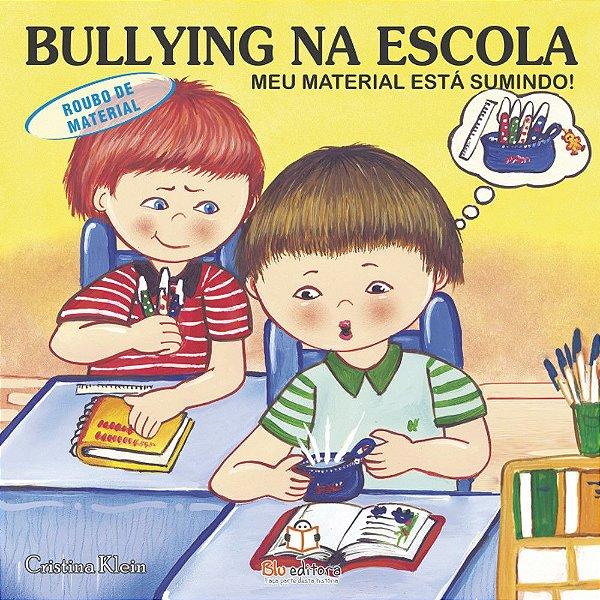 Livro Bullying na Escola Roubo de Material Meu Material Está Sumindo