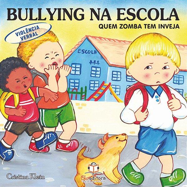 Livro Bullying na Escola Violência Verbal Quem Zomba Tem Inveja