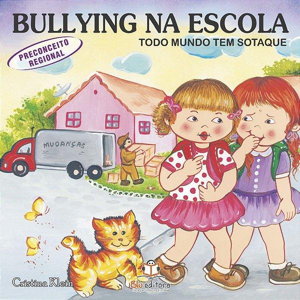 Livro Bullying na Escola Preconceito Regional Todo Mundo Tem Sotaque