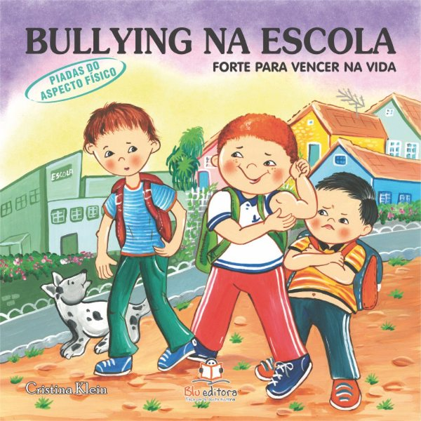 Livro Bullying na Escola Piadas do Aspecto Físico Forte para Vencer na Vida