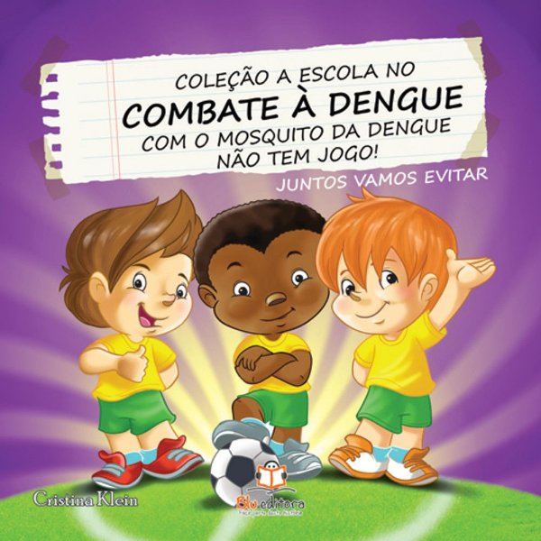 Livro A Escola no Combate à Dengue Com o Mosquito da Dengue não tem Jogo