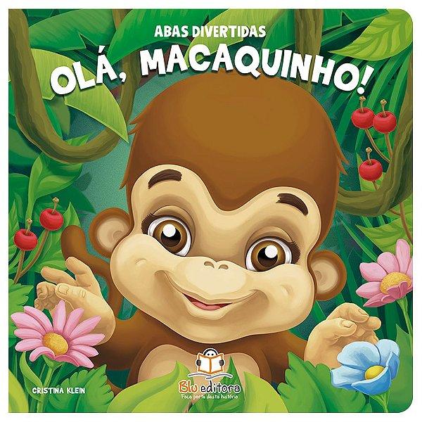 Livro Infantil Abas Divertidas – Olá, Macaquinho!