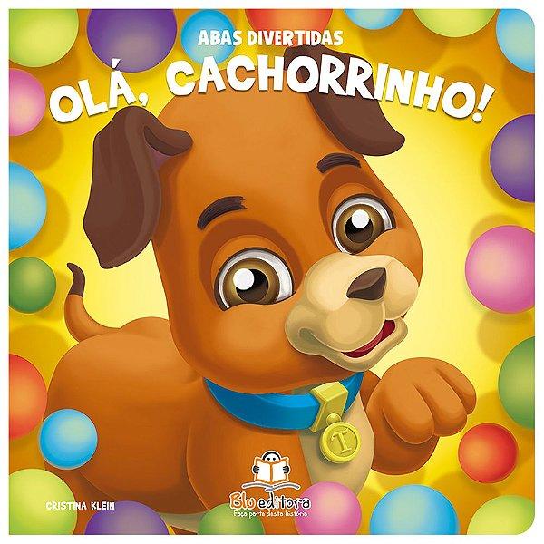 Livro Infantil Abas Divertidas – Olá, Cachorrinho!