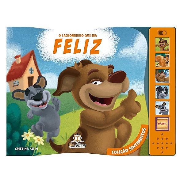 Livro O Cachorrinho que era Feliz Coleção Sentimentos