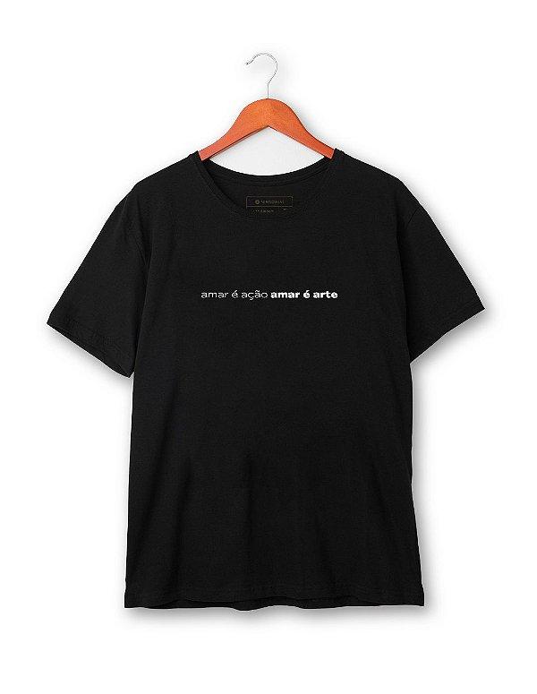 Camiseta Amar é ação, amar é arte