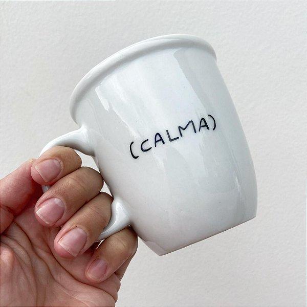 """Caneca """"Calma"""""""