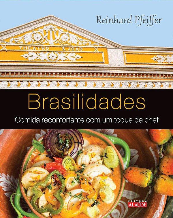 Brasilidades: Comida reconfortante com um toque de chef