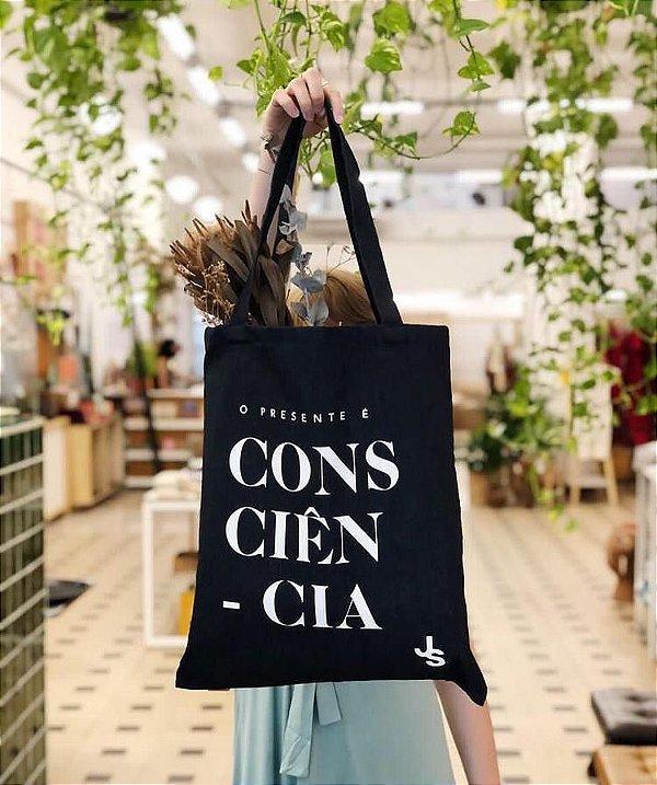 """Ecobag Linha JS """"O Presente é Consciência"""""""